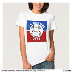 I'm With Herd Election Humor 2016 T-Shirt #ImWithHer