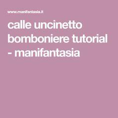 calle uncinetto bomboniere tutorial - manifantasia