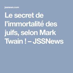 Le secret de l'immortalité des juifs, selon Mark Twain ! – JSSNews