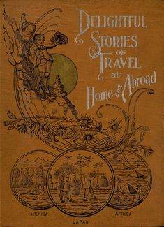 Delightful Stories of Travel at Home and Abroad by Allen E. Fowler 1895