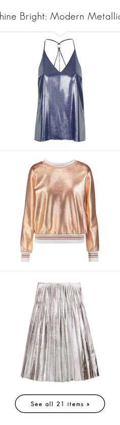 """Shine Bright: Modern Metallics"" by polyvore-editorial ❤ liked on Polyvore featuring modernmetallics, tops, tank tops, topshop, polyester camisole, hoodies, sweatshirts, rose gold, loose white top and loose fitting tops"