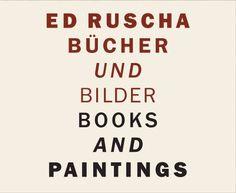 New Book: Ed Ruscha : Bücher und Bilder = Books and Paintings / herausgegeben von Armin Zweite, 2013.