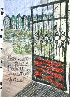 Textile Sketchbook/Journal: The Gate. Machine appliquéd & stitched on fabric sewn to looseleaf sketchbook paper.  From: http://multicoloredpieces.blogspot.com/2013/01/take-time-to-look-gate.html