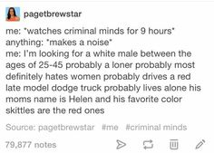 So damn true XD I love criminal minds--- I'm literally watching it as I read this! Criminal Minds Memes, Spencer Reid Criminal Minds, Behavioral Analysis Unit, Crimal Minds, Fandoms, Geek Out, Story Of My Life, Just For Laughs, Lol