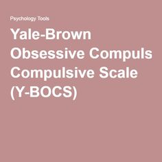 An 18 item, self-administered rating scale for measuring the severity of OCD symptoms. Relationship Ocd, Relationship Addiction, Anterior Cingulate Cortex, Ocd Symptoms, Psychology, Scale, Education, Brown, Psicologia
