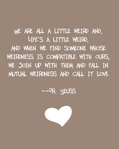 Dr. Suess :) wonderful.