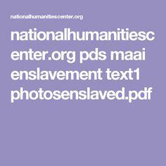 nationalhumanitiescenter.org pds maai enslavement text1 photosenslaved.pdf