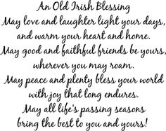 Old Irish Blessing Love Laughter Great Quotes, Me Quotes, Inspirational Quotes, World Laughter Day, Old Irish Blessing, Medicine Quotes, Irish Quotes, Irish Sayings, Irish Poems