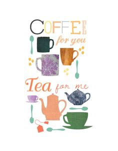 We love tea and coffee :)