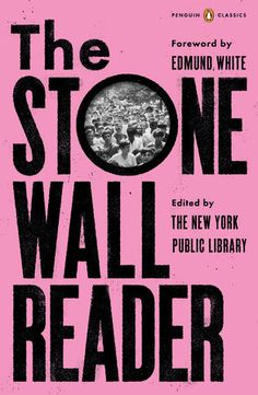 For the fiftieth anniversary of the Stonewall uprising, an anthology chronicling the tumultuous fight for LGBTQ rights in the 1960s and the activists who spearheaded it, with a foreword by Edmund White....