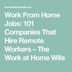 Work From Home Jobs: 101 Companies That Hire Remote Workers – The Work at Home Wife