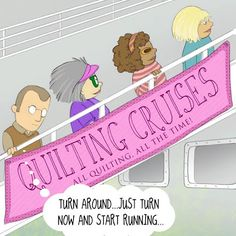 Boarding | Mrs. Bobbins- On a Quilt Cruise