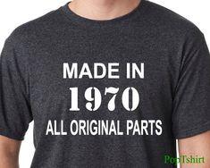 Items Similar To 45th Birthday TShirt Made In 1972 All Original Parts Shirt T Shirts Mens 70th Tee Funny Tshirts Gift For Him