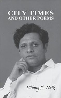 The Readers Cosmos: City Times And Other Poems by Vihang A. Naik