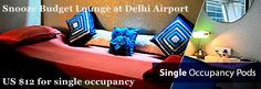 Snooze Budget Lounge at Delhi Airport      US $12 for single occupancy
