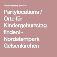 Partylocations / Orte für Kindergeburtstag finden! - Nordsternpark Gelsenkirchen