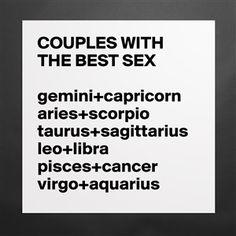 COUPLES WITH THE BEST SEX   gemini+capricorn aries+scorpio taurus+sagittarius leo+libra pisces+cancer virgo+aquarius {product.current-color-title} {product.keywords}
