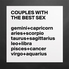 COUPLES WITH THE BEST SEX   gemini+capricorn aries+scorpio taurus+sagittarius leo+libra pisces+cancer virgo+aquarius {product.current-color-title} {product.keywords}