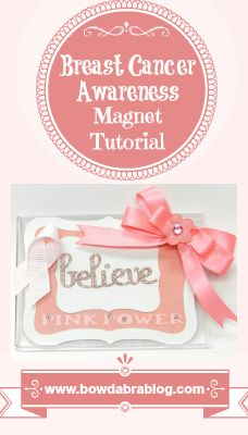 Breast Cancer Awareness Magnetic Tutorial http://bowdabrablog.com/2012/10/04/breast-cancer-awareness-magnet-tutorial/