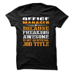 Office manager freaking awesome job title - Hot Trend T-shirts