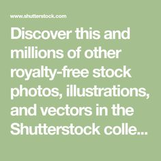 Discover this and millions of other royalty-free stock photos, illustrations, and vectors in the Shutterstock collection. Thousands of new, high-quality images added every day.