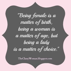 So true ! Maturity goes a long ways {The Classy Woman}: The Modern Guide to Becoming a More Classy Woman: There is Joy in Being a True Lady Now Quotes, Great Quotes, Quotes To Live By, Life Quotes, Inspirational Quotes, Motivational, The Words, Just In Case, Just For You