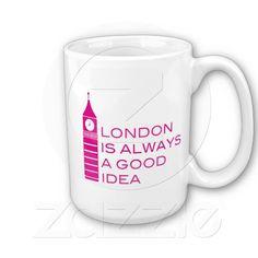London Is Always A Good Idea - Mug - ©ThatBlueBird. All Rights Reserved.