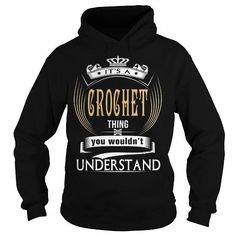 CROCHET  Its a CROCHET Thing You Wouldnt Understand  T Shirt Hoodie Hoodies YearName Birthday