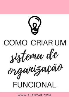 COMO CRIAR UM SISTEMA DE ORGANIZAÇÃO FUNCIONAL   PLANYAR