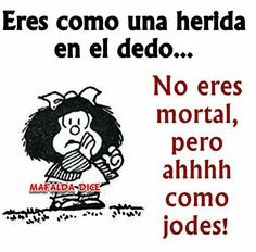 Spanish Humor, Spanish Quotes, Smart Quotes, Best Quotes, Nice Quotes, Meaningful Paintings, Mafalda Quotes, Thought For Today, Jokes Quotes