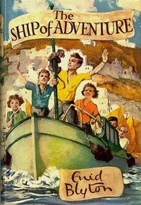 The Ship of Adventure by Enid Blyton I LOVED this this book and the others in this series