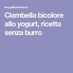 Ciambella bicolore allo yogurt, ricetta senza burro