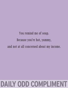 Soup.. Yes.. Soup.. :)