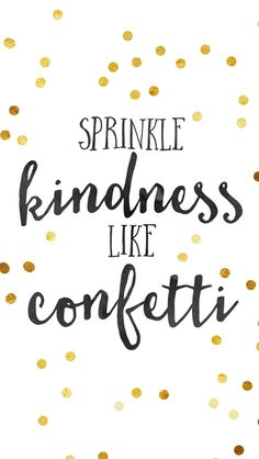 Sprinkle Kindness Around Like Confetti iPhone Background - Megan Harney for By Dawn Nicole