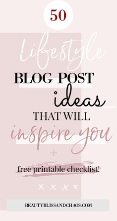 Content rich blog post ideas to help boost engagement and traffic to your blog. Click through to read the 50 lifestyle blog post ideas and prompts, plus get your free printable checklist. #BlogPostIdeas #BloggingTips #WritingTips #Blogging #LifestyleBlogger