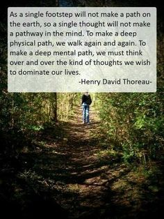 Thoreau predates current MRI research about building neurotransmitters in the brain. How are you feeling this moment? If it's not peaceful, your thoughts need to be rerouted to build a new (more peaceful) path. You've gotta work it. Quotable Quotes, Wisdom Quotes, Quotes To Live By, Me Quotes, Change Quotes, Strong Quotes, Beauty Quotes, Attitude Quotes, Famous Quotes