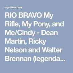RIO BRAVO My Rifle, My Pony, and Me/Cindy - Dean Martin, Ricky Nelson and Walter Brennan (legendado) - YouTube