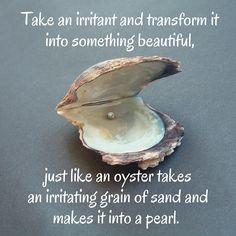 Transform something uncomfortable into something beautiful. <3--->...