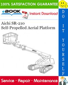Aichi Self-Propelled Aerial Platform Service Repair Manual (Applied to Specification: Photo Illustration, Illustrations, Electric Circuit, Aichi, Windows Operating Systems, Repair Manuals, Specs, Saving Money, Platform