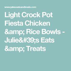 Light Crock Pot Fiesta Chicken & Rice Bowls - Julie's Eats & Treats