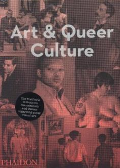 Art and Queer Culture - Phaidon - Publishers