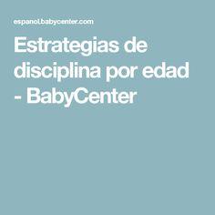 Estrategias de disciplina por edad - BabyCenter