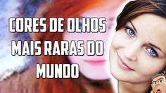 AS 5 CORES DE OLHOS MAIS RARAS DE TODOS OS TEMPOS | QUE CURIOSO