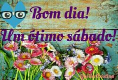 Bom dia! Good Saturday, Days Of Week, Good Morning Wishes, Good Afternoon, Nighty Night, Frases