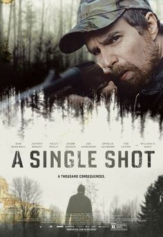 A Single Shot (2013). With Sam Rockwell, Jeffrey Wright, Kelly Reilly. Written by Matthew F. Jones. Directed by David M. Rosenthal.