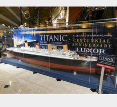 Titanic, Luxor Las Vegas 100 years after exposition
