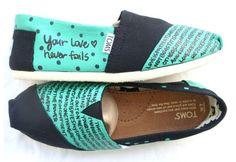 Toms- Chris Tomlin lyrics on TOMS. talk bout my dream shoes. :)