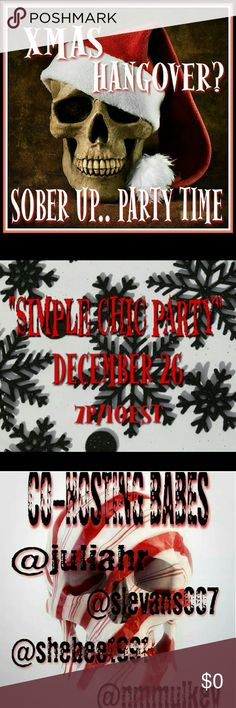 "??????HOSTING 2ND POSH PARTY?????? Christmas Hangover?... Sober up ladies because it is PARTY TIME!!! I have the honor of co-hosting my Second Party on December 26 @ 7p/10est for the beautiful @juliahr @slevans007 @shebee1991 and @nmmulkey Come Party with us.. ""SIMPLE CHIC PARTY"" Up until the day of, I will be picking my HP. If you've never received one, please tag me on a special item of yours to consider. See you then!!! Other"