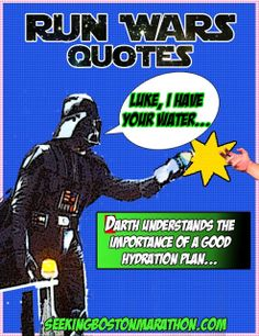 """Luke, I have your water..."" Darth Understands The Importance of a Good Hydration Plan...  And more star wars running quotes"