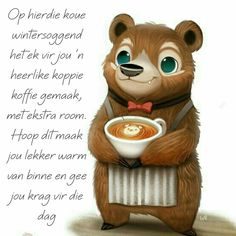 Lekker Dag, Goeie More, Afrikaans Quotes, Good Morning Quotes, Teddy Bear, Positive Thoughts, Scriptures, Animals, Lilac